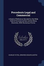 Precedents Legal and Commercial by Charles Putzel