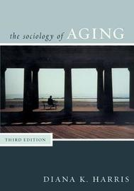 Sociology of Aging by Diana Harris