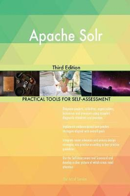 Apache Solr Third Edition by Gerardus Blokdyk