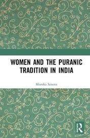 Women and the Puranic Tradition in India by Monika Saxena image