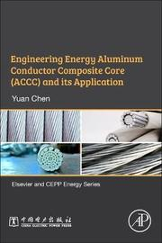 Engineering Energy Aluminum Conductor Composite Core (ACCC) and Its Application by Yuan Chen