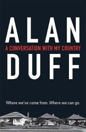 A Conversation with my Country by Alan Duff image