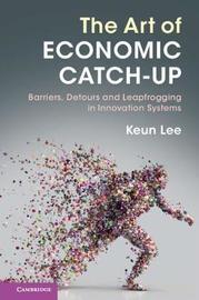 The Art of Economic Catch-Up by Keun Lee