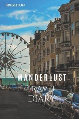 Brighton Wanderlust Travel Diary by Wanderlust Press