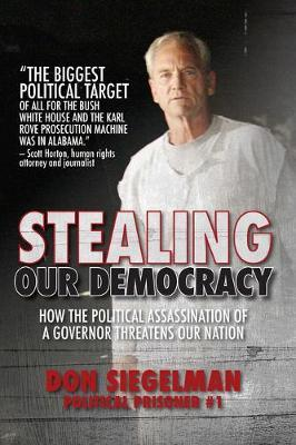 Stealing Our Democracy by Don Siegelman