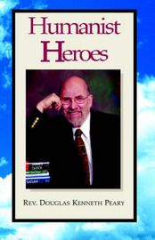 Humanist Heroes by Rev. Douglas Kenneth Peary image