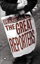 The Great Reporters by David Randall image