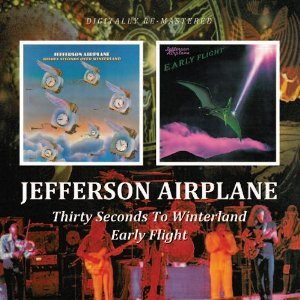 Thirty Seconds Over Winterland/Early Flight by Jefferson Airplane