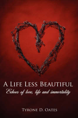 A Life Less Beautiful by Tyrone D. Oates