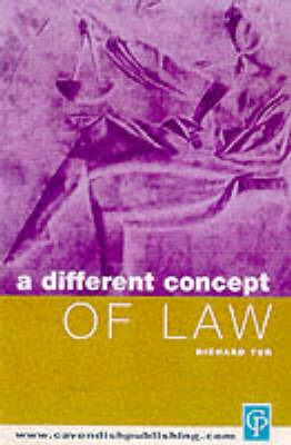A Different Concept of Law by Richard Tur
