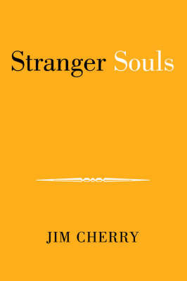 Stranger Souls by Jim Cherry
