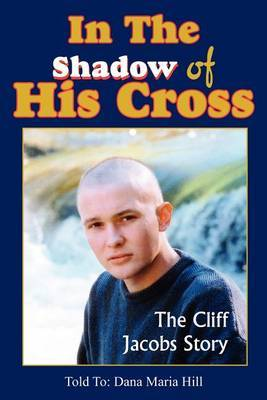 In The Shadow of His Cross