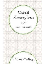 Choral Masterpieces by Nicholas Tarling