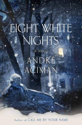 Eight White Nights by Andre Aciman image