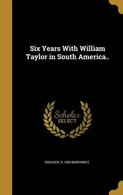 Six Years with William Taylor in South America.. image