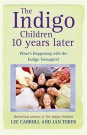 The Indigo Children 10 Years Later by Jan Tober