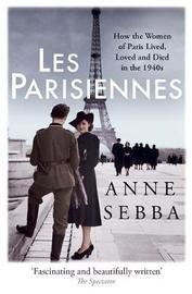 Les Parisiennes by Anne Sebba