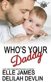 Who's Your Daddy by Elle James image