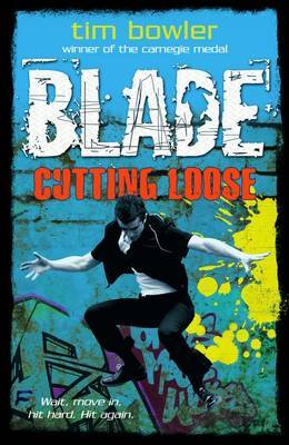 Blade 7: Cutting Loose by Tim Bowler image