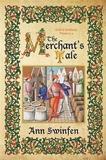 The The Merchant's Tale by Ann Swinfen