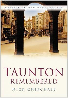 Taunton Remembered by Nick Chipchase image
