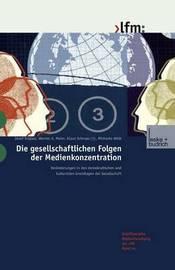 Die Gesellschaftlichen Folgen Der Medienkonzentration by Josef Trappel