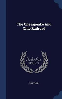 The Chesapeake and Ohio Railroad by * Anonymous image
