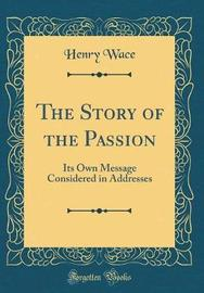 The Story of the Passion by Henry Wace image