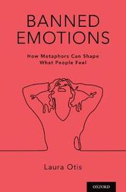 Banned Emotions by Laura Otis