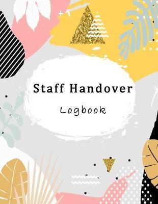 Staff Handover Logbook by Paper Kate Publishing