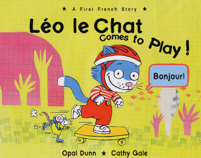 Leo Le Chat Comes to Play: A First French Story by Opal Dunn image