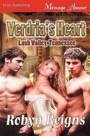 Verdria's Heart [Lush Valley, TN] (Siren Publishing Menage Amour) by Robyn Reigns