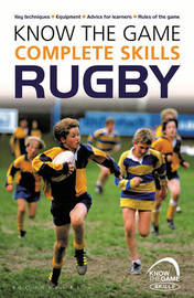 Know the Game: Complete skills: Rugby by Simon Jones