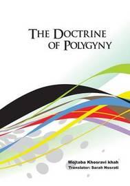 The Doctrine of Polygyny by Mojtaba Khosravi Khah