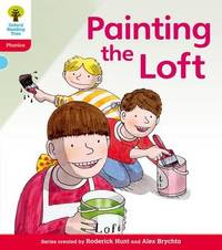 Oxford Reading Tree: Level 4: Floppy's Phonics Fiction: Painting the Loft by Roderick Hunt