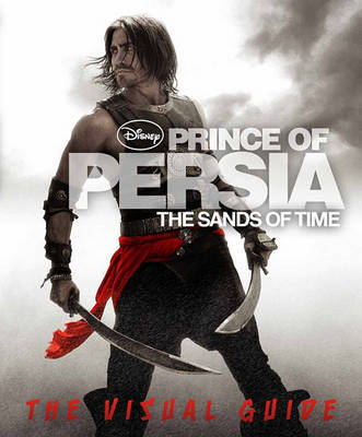 Prince of Persia: The Sands of Time: The Visual Guide by Steve Bynghall image