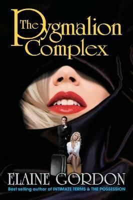 The Pygmalion Complex by Elaine H. Gordon