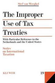 The Improper Use of Tax Treaties by Stef Van Weeghel