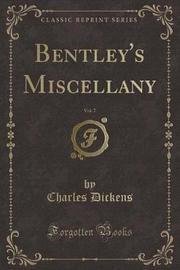 Bentley's Miscellany, 1840, Vol. 7 (Classic Reprint) by William , Harrison Ainsworth