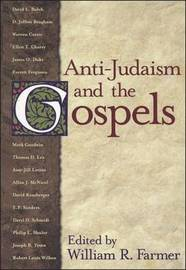 Anti-Judaism and the Gospels by William Reuben Farmer