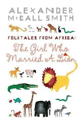 The Girl Who Married A Lion by Alexander McCall Smith image