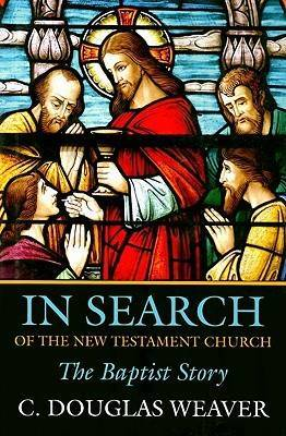 In Search of the New Testament Church by C.Douglas Weaver image