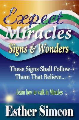 Expect Miracles Signs & Wonders | Esther Simeon Book | Buy
