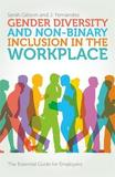 Gender Diversity and Non-Binary Inclusion in the Workplace by Sarah Gibson