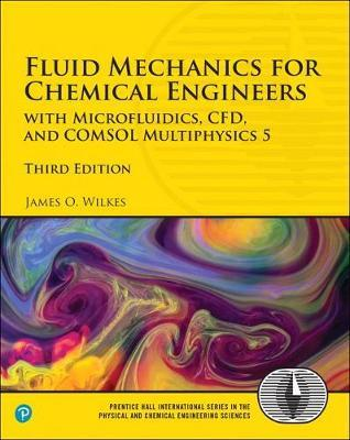 Fluid Mechanics for Chemical Engineers by James O Wilkes
