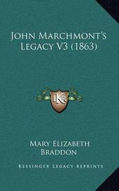 John Marchmont's Legacy V3 (1863) by Mary , Elizabeth Braddon