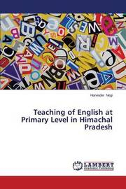 Teaching of English at Primary Level in Himachal Pradesh by Negi Harvinder