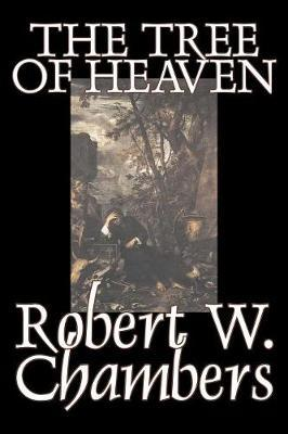 The Tree of Heaven by Robert W Chambers