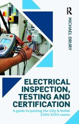 Electrical Inspection, Testing and Certification by Michael Drury image