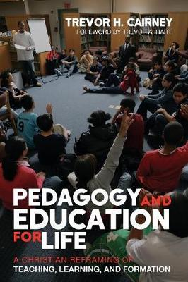 Pedagogy and Education for Life by Trevor H. Cairney image